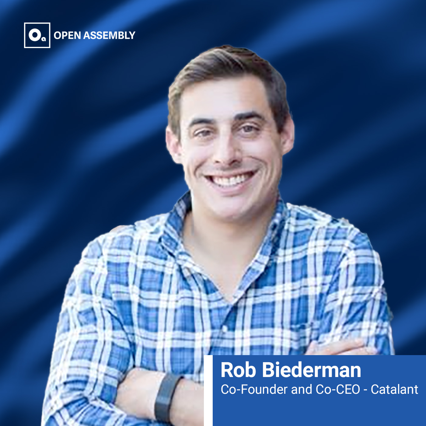 Rob Biederman Co-CEO and Co-Founder Catalant